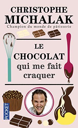 9782266256315: Le chocolat qui me fait craquer