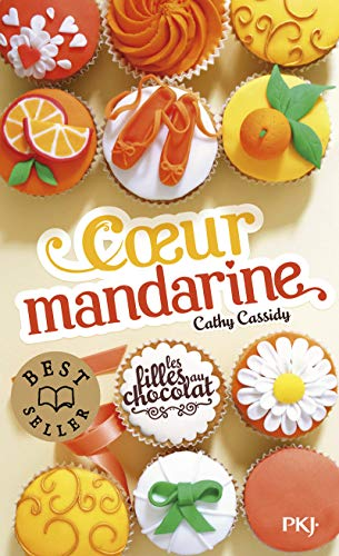 9782266256797: Les filles au chocolat, Tome 3 : Coeur mandarine (Pocket Jeunesse)