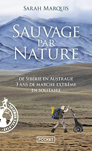 Sauvage par nature. Allein durch die Wildnis, französische Ausgabe: Sarah Marquis