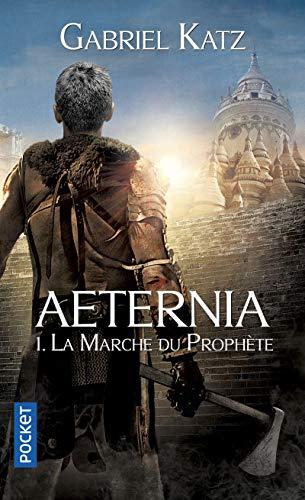 9782266260480: Aeternia, Tome 1 : La Marche du Prophète (Pocket Fantasy)