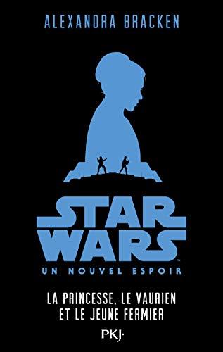 9782266260626: Star Wars épisode IV : La Guerre des Etoiles - La princesse, le vaurien et le jeune fermier