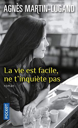 9782266261586: La Vie Est Facile, Ne T'inquiete Pas