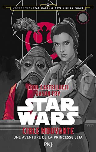 9782266262606: Star Wars : Voyage vers Star Wars épisode VII : Le réveil de la force : Cible mouvante, une aventure de la princesse Leia