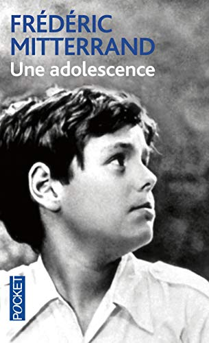 Une adolescence: Frédéric MITTERRAND