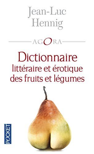 DICTIONNAIRE LITTERAIRE ET EROTIQUE DES FRUITS ET: HENNIG J. L.
