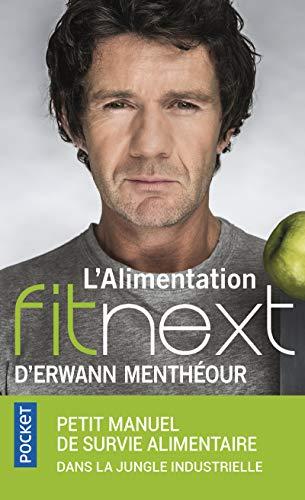 9782266273459: L'Alimentation fitnext d'Erwann Menthéour : petit manuel de survie alimentaire dans la jungle industrielle