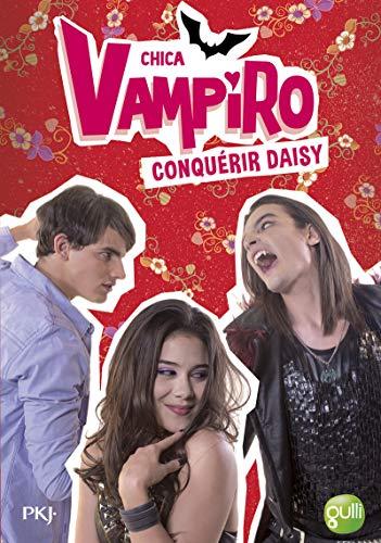 CHICA VAMPIRO - TOME 17 CONQUERIR DAISY: BEBEY KIDI