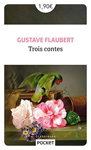 Trois contes (Pocket classiques) (French Edition): Flaubert, Gustave