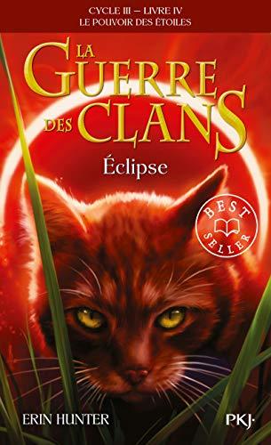 La guerre des Clans, Cycle III, Tome 04 : Eclipse (4) - Erin HUNTER et Aude CARLIER
