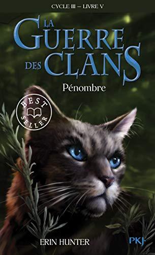 9782266304726: La guerre des Clans, cycle III - tome 05 : Pénombre (5)
