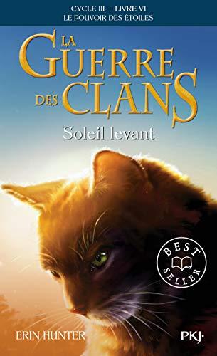 9782266304733: La guerre des Clans, Cycle III, Tome 06 : Soleil levant (6)