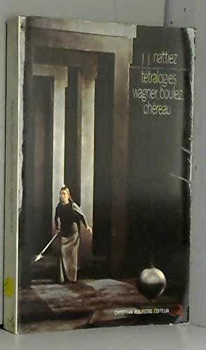 9782267003239: Tétralogies, Wagner, Boulez, Chéreau: Essai sur l'infidélité (Collection Musique/Passé/Présent) (French Edition)