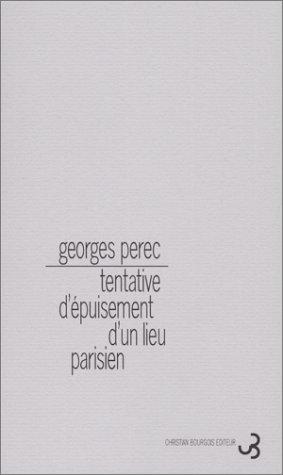 9782267003260: Tentative d'épuisement d'un lieu parisien (Chr.Bourgois)