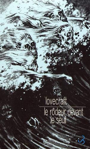 Le RÃ deur devant le seuil: Lovecraft, H.-P.; Derleth, A.; Lacassin, Francis and Gilbert, ...