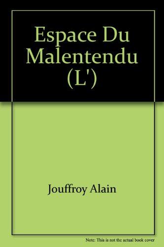 L'espace du malentendu: Re?cit (French Edition): Jouffroy, Alain