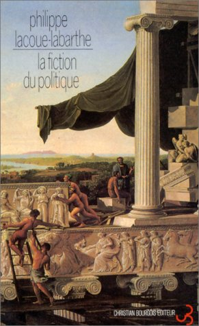 "La fiction du politique: Heidegger, l'art et la politique (Collection ""Detroits"") (..."
