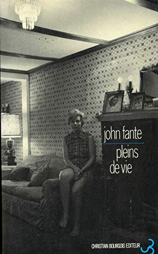 Pleins de vie (2267005492) by John; Matthieussent, Brice (translator) Fante