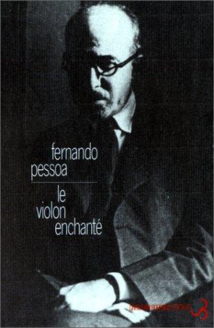 violon enchante (le) oeuvres tome viii (LITTERATURE ETRANGERE) (9782267007374) by PESSOA FERNANDO