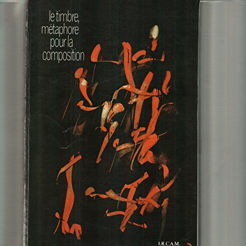 9782267008081: Le Timbre: Métaphore pour la composition (Collection Musique/passé/présent) (French Edition)