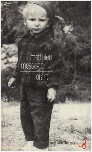 Orant: Poème Messagier, Matthieu