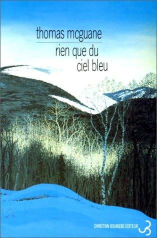 Rien que du ciel bleu (2267012227) by McGuane, Thomas