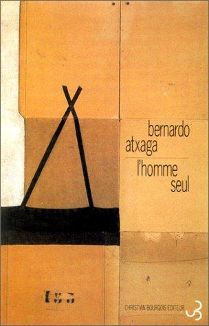 HOMME SEUL: ATXAGA BERNARDO