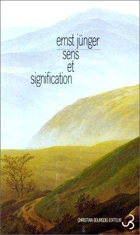 Sens et signification (2267012839) by Ernst Jünger