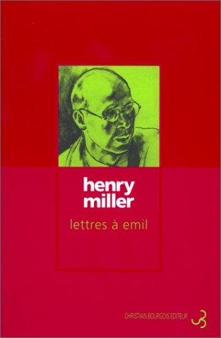 LETTRES À EMIL: MILLER HENRY