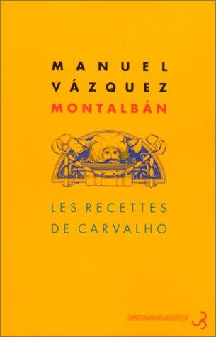 Les Recettes de Carvalho: V?zquez Montalb?n, Manuel
