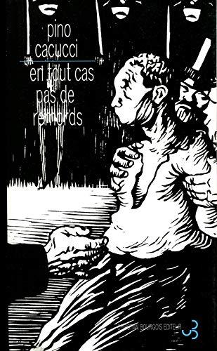 EN TOUT CAS PAS DE REMORDS: CACUCCI PINO