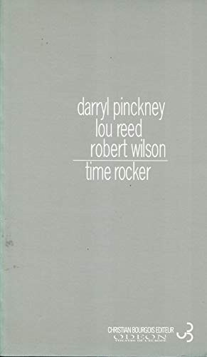 Time rocker (French Edition) (2267013894) by Lou Reed, Robert Wilson Darryl Pinckney