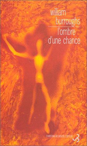 L'Ombre d'une chance (2267014653) by Burroughs, William Seward; Durastanti, Sylvie