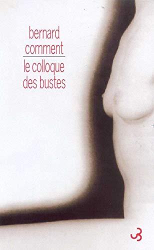 COLLOQUE DES BUSTES -LE-: COMMENT BERNARD