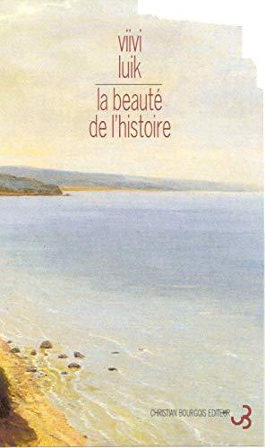 La beautà de l'histoire [Paperback] [Mar 31,: Viivi Luik