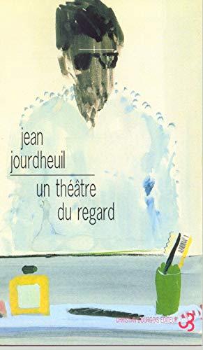Un théâtre du regard : Gilles Aillaud,: Jean Jourdheuil