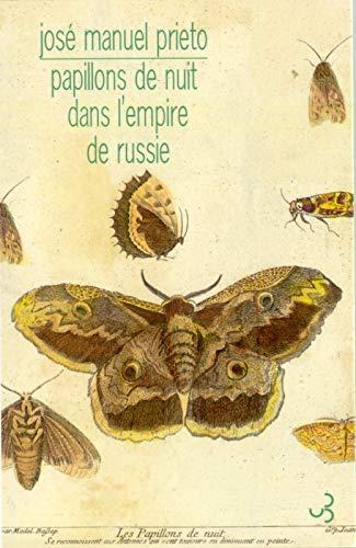 Papillons de nuit dans l'empire de Russie: Prieto, José Manuel; Vasserot, Christilla