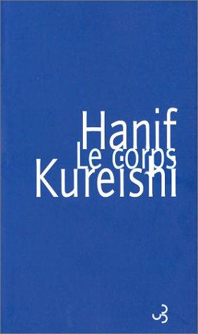 Le Corps: Kureishi, Hanif; Pracontal, Mona de