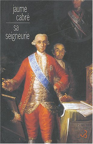 Sa seigneurie (French Edition): Jaume Cabre