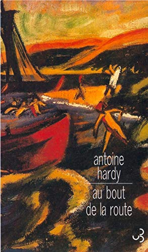 AU BOUT DE LA ROUTE: HARDY ANTOINE