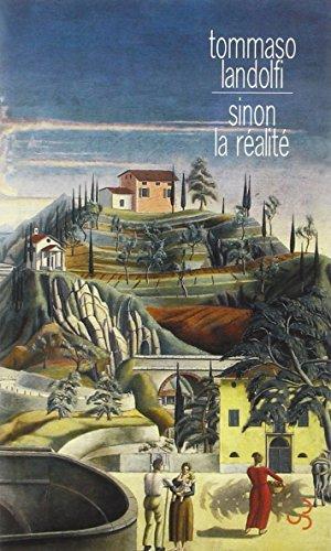 Sinon la réalité (French Edition): Tommaso Landolfi