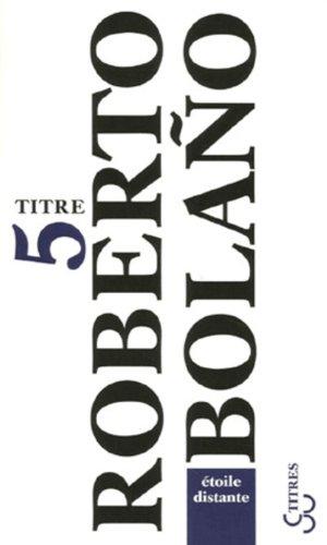ETOILE DISTANTE: BOLANO ROBERTO