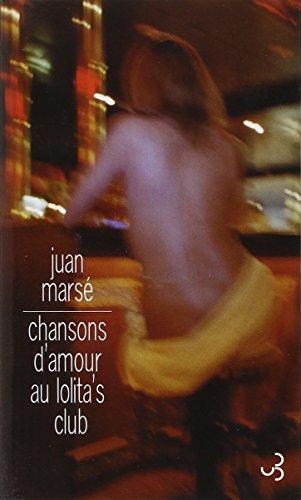 Chansons d'amour au Lolita's Club (French Edition): Juan Marsé