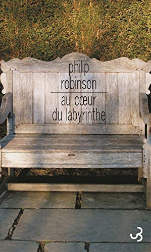 Au coeur du labyrinthe (French Edition): Philip Robinson