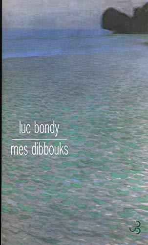 MES DIBBOUK: BONDY LUC
