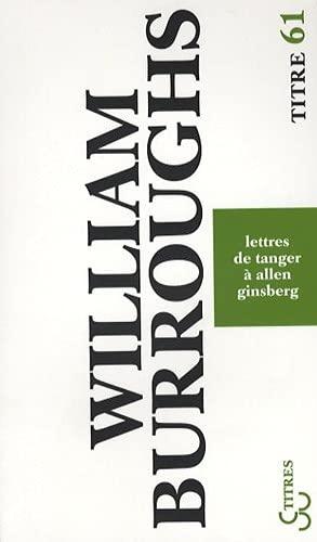 LETTRES DE TANGER À ALLEN GINSBERG: BURROUGHS WILLIAM S.
