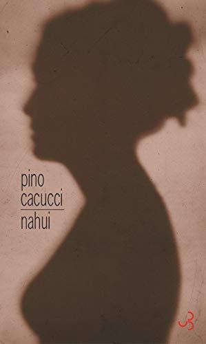 Nahui (French Edition): Pino Cacucci
