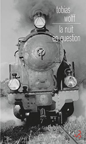 La nuit en question (French Edition): Tobias Wolff