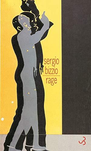 Rage (French Edition): Sergio Bizzio