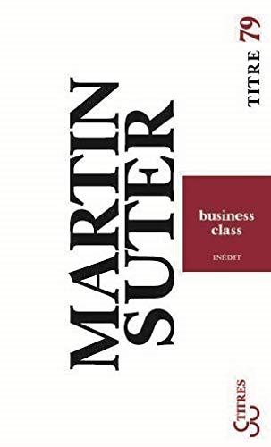 BUSINESS CLASS: SUTER MARTIN