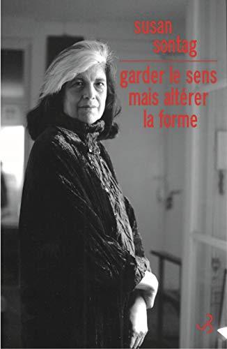 GARDER LE SENS MAIS ALTÉRER LA FORME: SONTAG SUSAN